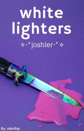white lighters [joshler smut] by utterflop