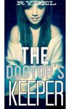 The Doctor's Keeper by RaptorsInTheTardis
