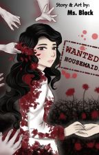 "WANTED: ""Housemaid!"" by EnajlaAljane"
