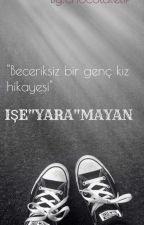 "IŞE""YARA""MAYAN by chocolatelif"