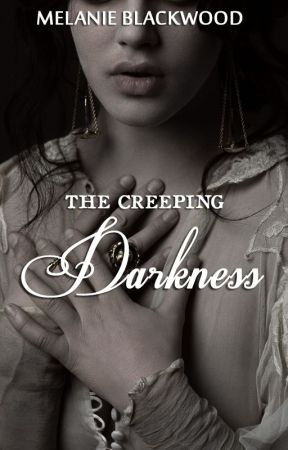 The Creeping Darkness by MelanieBlackwood