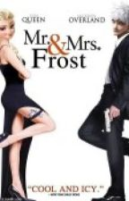 Mr. and Mrs. Frost -Completed by hatememur