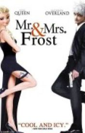 Mr. and Mrs. Frost -Completed by LadyKeres