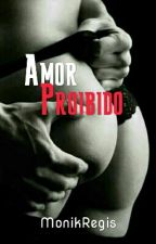 AMOR PROIBIDO by MonikRegis