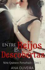 Entre Beijos e Descobertas - Série Quinteto Perturbado 1 by anittaluuiza