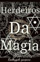 Herdeiros Da Magia  by Rodhygoh