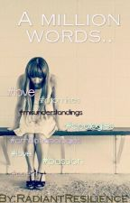 A million words by RadiantResilience