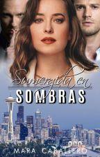 ANASTASIA : SUMERGIDA EN SOMBRAS® by MaaraGrey