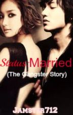 Status: Married (The Gangster Story) by james712