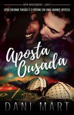 Aposta Ousada by DaniMart