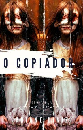 O COPIADOR by arianedinizz