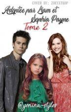 Adoptée par Liam et Sophia Payne Tome 2 by yonina-styles