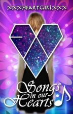 Songs in our Hearts by xxxheartgirlxxx