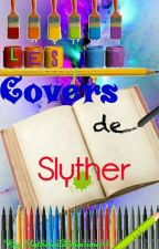 [FERMÉ] Les Covers de Slyther by SlytherinDramione33