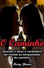 O Caminho by maryjhones