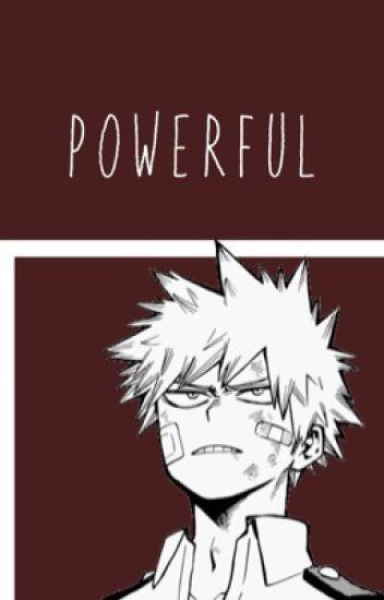 POWERFUL || katsuki bakugou x reader