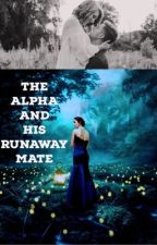 The alpha and his runaway mate by thegirlstuckinabook