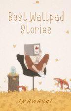 Best Wattpad Stories by imawashi