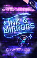 Ink & Mirrors by CosmoWriter