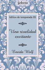 Una Alianza Lujuriosa {II} PROXIMAMENTE by EneidaWolf