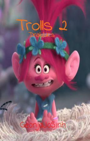 Trolls 2 Drabbles by GeonjaJoSinh
