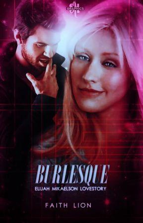 ★ ☆ ♦ BURLESQUE - Elijah Mikaelson ★ ☆ ♦ by FaithLion