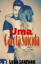 Uma Garota Suicida (Luan Santana) by viitoria_santana