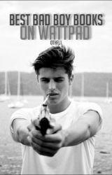 Best Bad Boy Books on Wattpad by Othfl1
