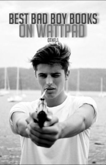 Best Bad Boy Books on Wattpad