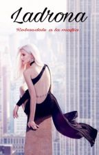 Ladrona: Robándole a la mafia by Mvda20