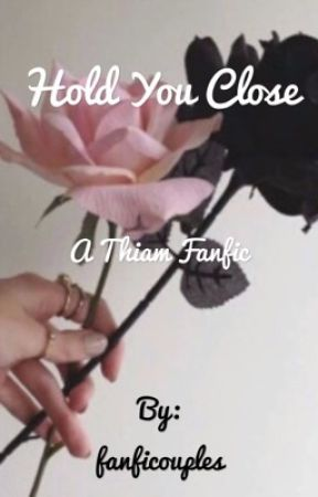 Hold you close- A Thiam story by fanficouples