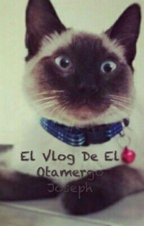 ¡Asi Soy Yo Y Que! El Vlog Del Otamergo Joseph by JosephD123