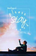 Please Stay Around | BTS X Male Reader by somethingpeach