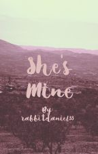 She's mine by rabbitdaniel33
