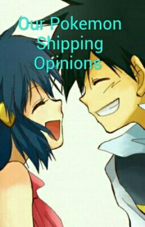 Our Pokemon Shipping Shipping Opinions by Nicercylover108
