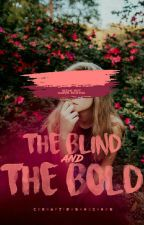 The Blind and the Bold by corruptionsandchaos