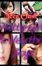 Teen Clash (Pretty girls vs. Heartrob boys) by QueenYannaMinHo48
