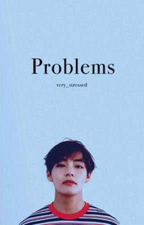 Problems by very_stressed