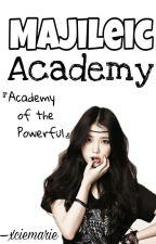 Majileic Academy:Academy of the Powerful by PatilyaGirl