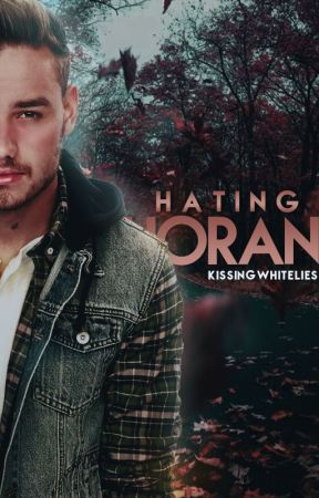 Hating Horan ↬ Niam Horayne by KissingWhiteLies