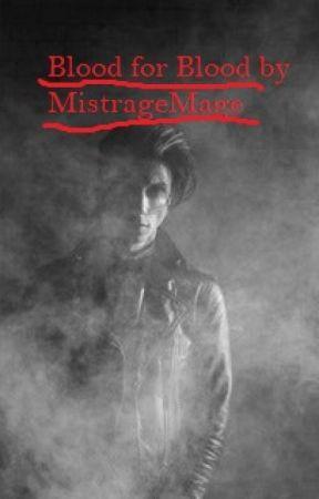 Blood for Blood by MistressMage