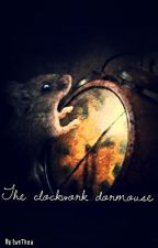The clockwork dormouse by EveThea