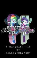 Whatever (Or Maybe I Love You) |RariDash| by talktothedashy