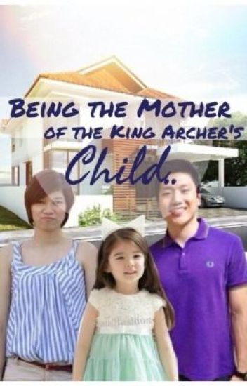 Being the mother of King Archer's child