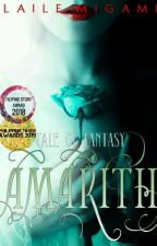 Tale of Fantasy: AMARITH  #YourChoice2018 #PHTimes2019 by LaileMigami