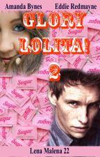 GLORY LOLITA ! 2 - (Eddie Redmayne / Amanda Bynes fanfic) PARTE 2 by LenaMalena22