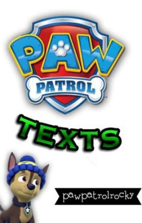 PAW Patrol Texts by pawpatrolrocky