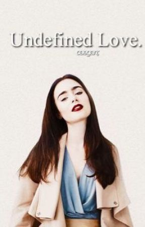 Undefined Love. || [C. Cullen Love Story] by caegan