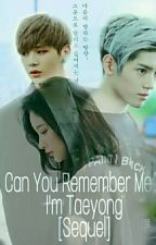 Can You Remember Me? I'm Taeyong [Sequel] by Jeonbunga
