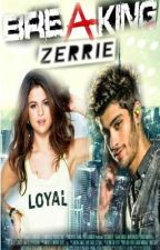 Breaking Zerrie (Zayn y Tú) by ItsAlyXx